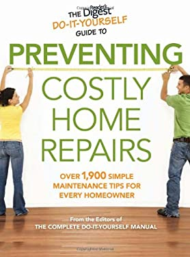 The Reader's Digest Do-It-Yourself Guide to Preventing Costly Home Repairs 9781606520222