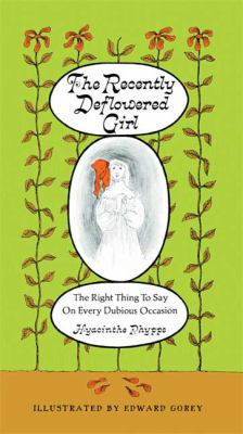 The Recently Deflowered Girl: The Right Thing to Say on Every Dubious Occasion 9781608190621
