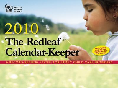 The Redleaf Calendar-Keeper: A Record-Keeping System for Family Child Care Providers 9781605540269