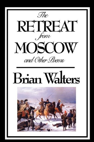 The Retreat from Moscow and Other Poems 9781604599091