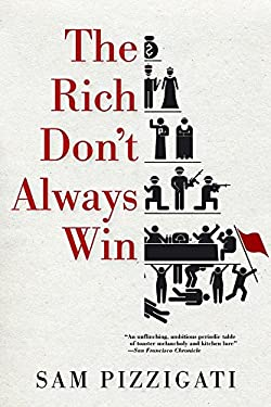 The Rich Don't Always Win: The Forgotten Triumph Over Plutocracy That Created the American Middle Class 9781609804343