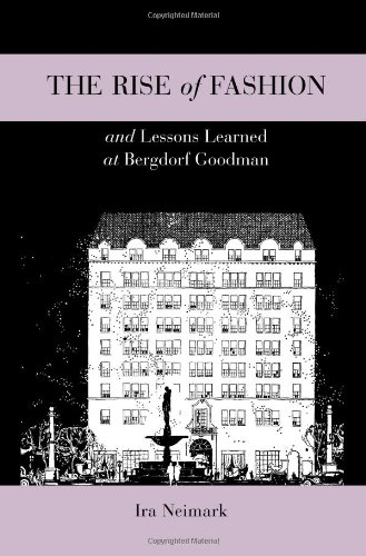 The Rise of Fashion and Lessons Learned at Bergdorf Goodman 9781609013189