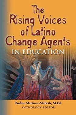 The Rising Voices of Latino Change Agents in Education 9781609101299
