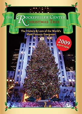 The Rockefeller Center Christmas Tree: The History and Lore of the World's Most Famous Evergreen 9781604331202