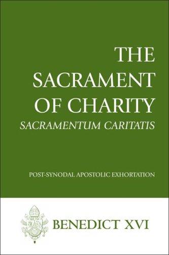 The Sacrament of Charity: Sacramentum Caritatis 9781601370020