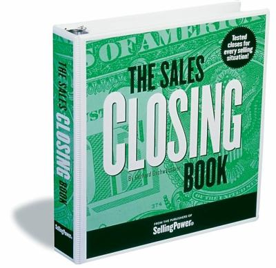 The Sales Closing Book: Tested Closes for Every Selling Situation! 9781600375057