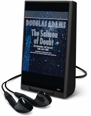 The Salmon of Doubt: Hitchhiking the Galaxy One Last Time [With Earphones] 9781606406762