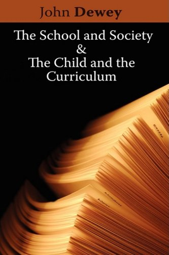 The School and Society & the Child and the Curriculum 9781607960560