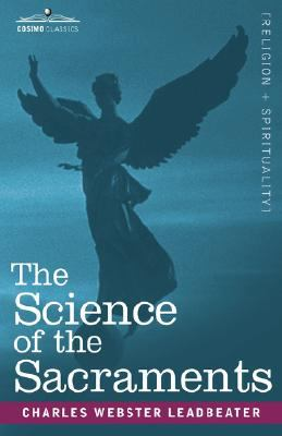 The Science of the Sacraments 9781605200002