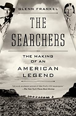 The Searchers: The Making of an American Legend 9781608191055