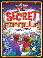 The Secret Formula: Be a hero! Create your own adventure and save the chocolate factory! (Science Quest) 22242970