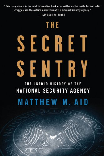 The Secret Sentry: The Untold History of the National Security Agency 9781608190966