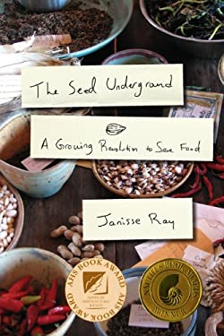 The Seed Underground: A Growing Revolution to Save Food 9781603583060