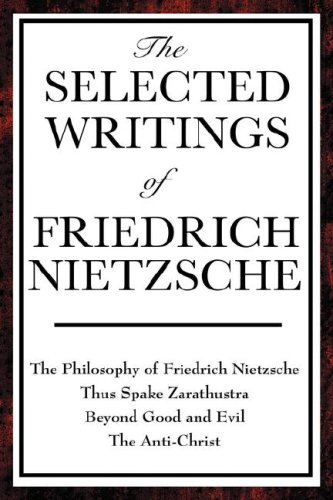 The Selected Writings of Friedrich Nietzsche 9781604593334