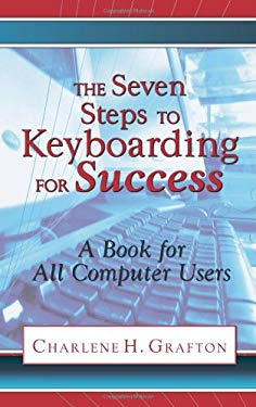The Seven Steps to Keyboarding for Success a Book for All Computer Users 9781609110208