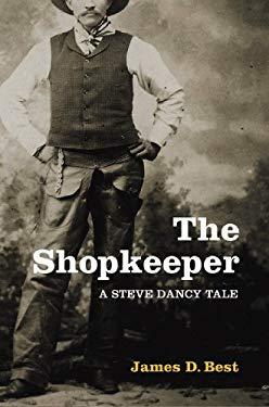 The Shopkeeper: A Steve Dancy Tale 9781602855731