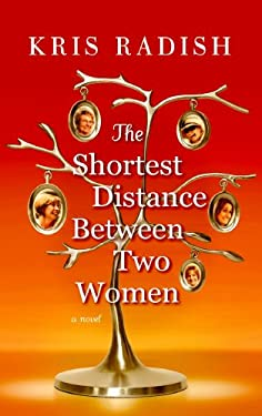 The Shortest Distance Between Two Women 9781602855533