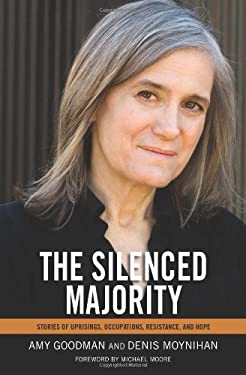 The Silenced Majority: Stories of Uprisings, Occupations, Resistance, and Hope 9781608462315