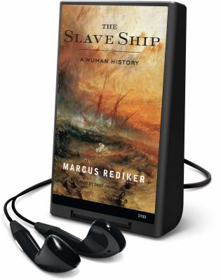 The Slave Ship: A Human History [With Earbuds]