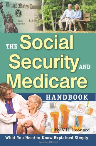 The Social Security & Medicare Handbook: What You Need to Know Explained Simply 9781601381323