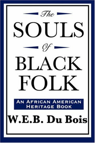 The Souls of Black Folk (an African American Heritage Book) 9781604592139