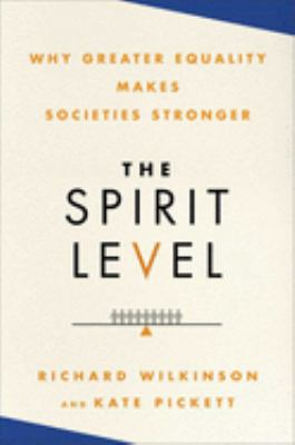 The Spirit Level: Why Greater Equality Makes Societies Stronger 9781608190362