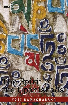 The Spirit of the Upanishads 9781605200408