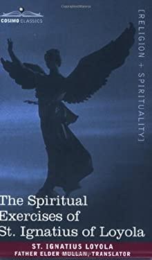 The Spiritual Exercises of St. Ignatius of Loyola 9781602063730