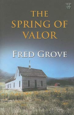 The Spring of Valor: An Historical Story 9781602859425