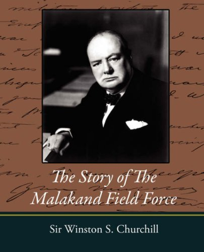 The Story of the Malakand Field Force 9781604245486