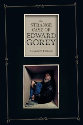 The Strange Case of Edward Gorey 9781606993842