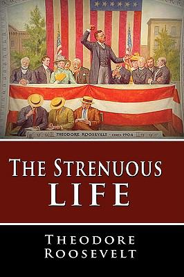 The Strenuous Life 9781607961321