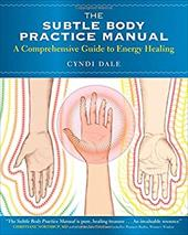 The Subtle Body Practice Manual: A Comprehensive Guide to Energy Healing 20758649