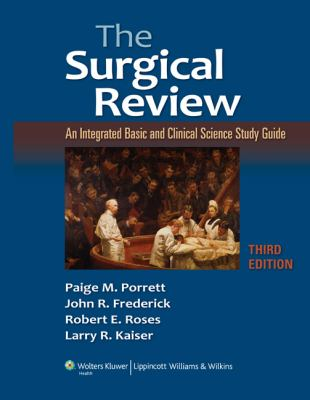 The Surgical Review: An Integrated Basic and Clinical Science Study Guide 9781605470658
