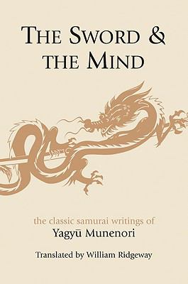 The Sword & the Mind: The Book of the House of Yagyu Transmission of the Art of War 9781602613119