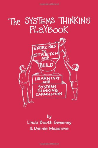The Systems Thinking Playbook: Exercises to Stretch and Build Learning and Systems Thinking Capabilities [With DVD] 9781603582582