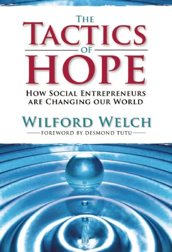 The Tactics of Hope: How Social Entrepreneurs Are Changing Our World 9781601090140