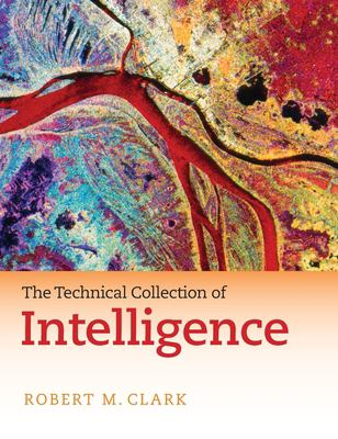 The Technical Collection of Intelligence 9781604265644