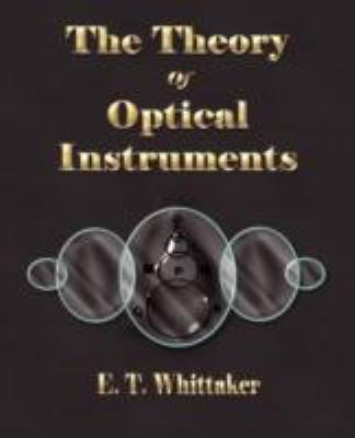 The Theory of Optical Instruments 9781603861397