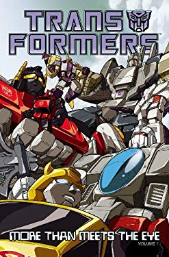 The Transformers More Than Meets the Eye Official Guidebook, Volume 1: Aerialbots to Pretender Monsters 9781600102509