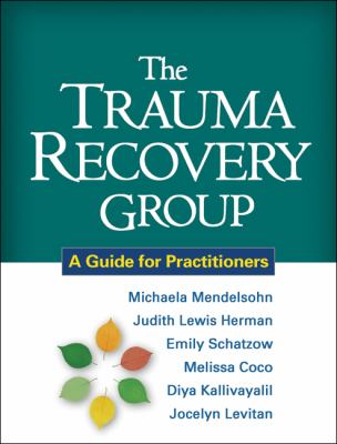 The Trauma Recovery Group: A Guide for Practitioners 9781609180577