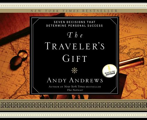 The Traveler's Gift: Seven Decisions That Determine Personal Success 9781609814991