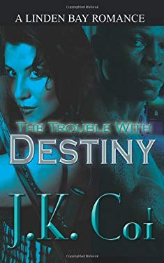 The Trouble with Destiny the Trouble with Destiny 9781602021310