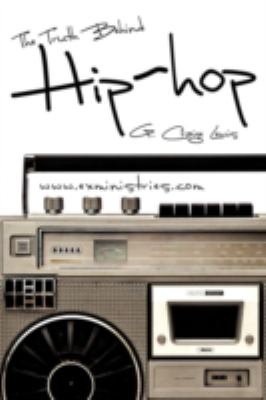 The Truth Behind Hip Hop 9781607919162