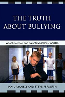 Truth about Bullying: What Educators and Parents Must Know and Do 9781607094111