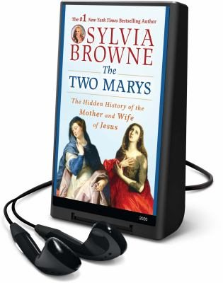 The Two Marys: The Hidden History of the Mother and Wife of Jesus [With Headphones] 9781605145211