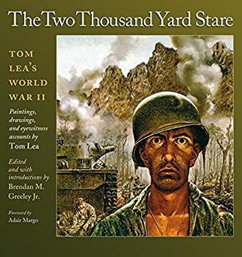 The Two Thousand Yard Stare: Tom Lea's World War II 9781603440080