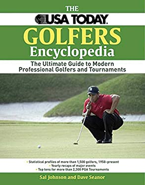 The USA Today Golfers Encyclopedia: The Ultimate Guide to Modern Professional Golfers and Tournaments 9781602393028