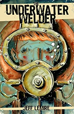 The Underwater Welder 9781603090742