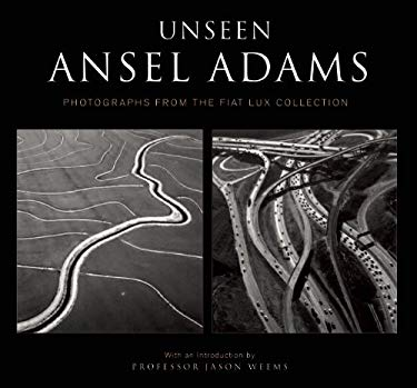 Unseen Ansel Adams: Photographs from the Fiat Lux Collection 9781607100133